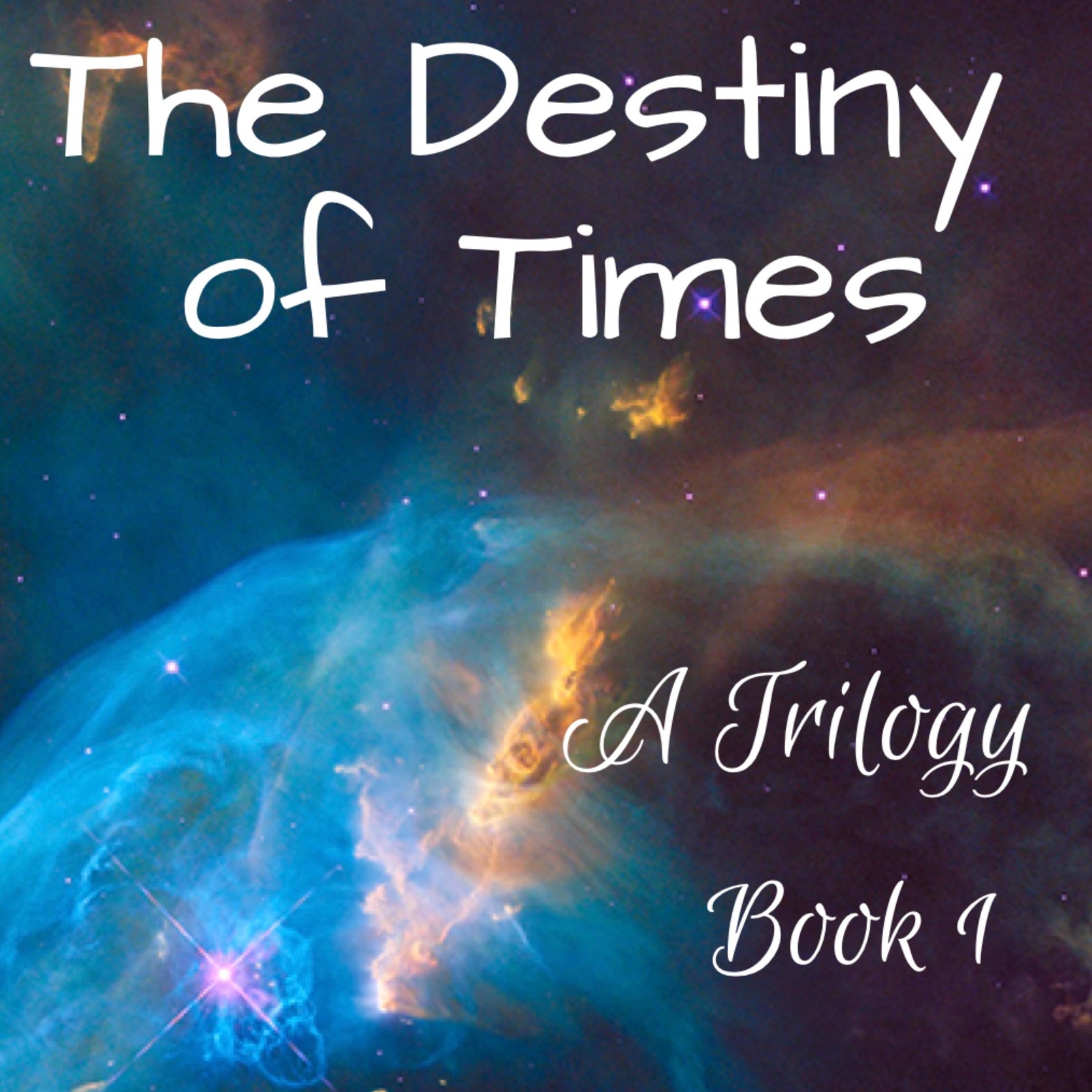The Destiny of Times